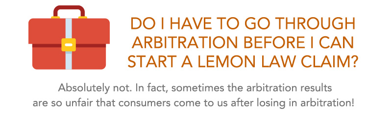 Do I have to go through lemon law arbitration?