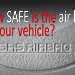Do You Trust the Airbags in Your Vehicle?