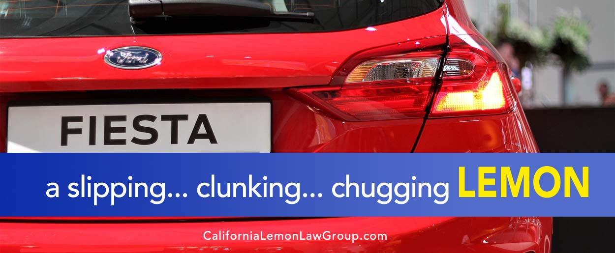 Ford Fiesta Lemon Lawsuit, California Lemon Law Attorney