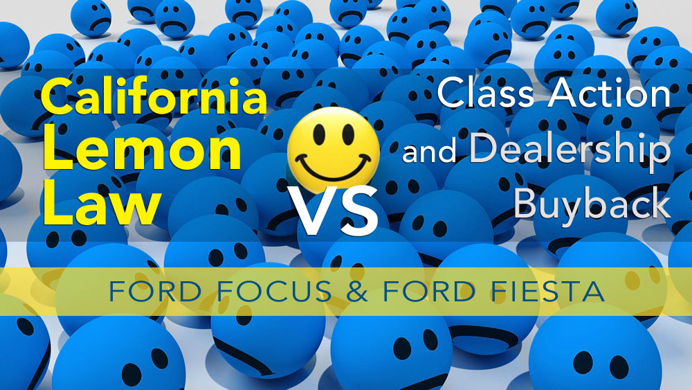 Ford Fiesta and Focus Lemon Law vs Class Action and Dealership Buyback