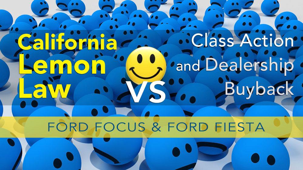 Ford Focus Settlement >> Ford Lemon Law Case, Class Action, or Dealership Buyback?